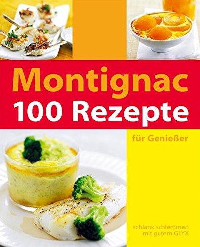 100 Rezepte für Genießer - Le Gourmet-küche