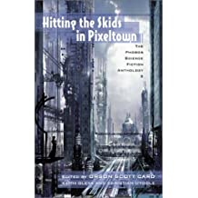 Hitting the Skids in Pixeltown: The Phobos Science Fiction Anthology: 2
