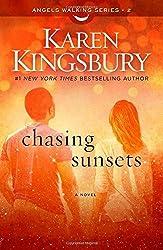 Chasing Sunsets: A Novel (Angels Walking) by Karen Kingsbury (2015-04-07)