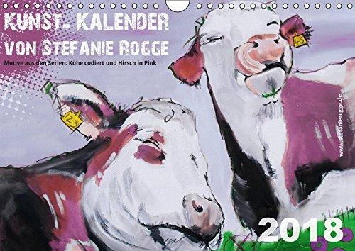 Kunst-Kalender von Stefanie Rogge (Wandkalender 2018 DIN A4 quer): Motive der Acrylgemälde aus den Serien Kühe codiert und Hirsch in Pink (Monatskalender, 14 Seiten ) (CALVENDO Kunst) (Bunte Kuh-malerei)
