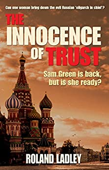 The Innocence of Trust (Sam Green series Book 3) by [Ladley, Roland]
