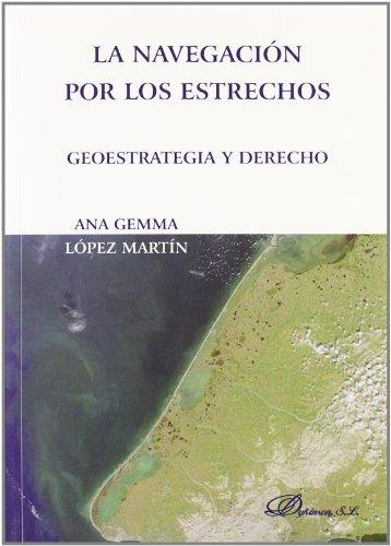 La Navegación Por Los Estrechos. Geoestrategia Y Derecho