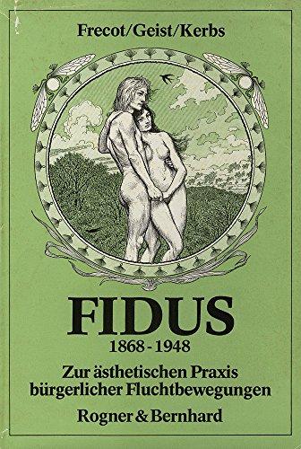 Fidus 1868-1948: Zur ästhetischen Praxis bürgerlicher Fluchtbewegung