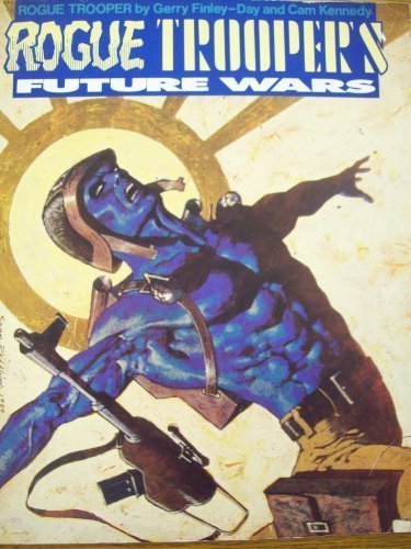 Rogue Trooper's Future Wars by Gerry Finley-Day (1990-04-15)