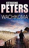 Wachkoma: Thriller (Hannah Jakob ermittelt 2) von Katharina Peters