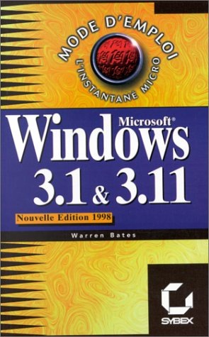 Windows 3.1 et 3.11 : mode d'emploi par Warren Bates
