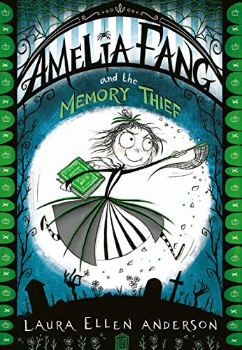 Amelia Fang and the Memory Thief (The Amelia Fang Series Book 3) (English Edition) (Beste Fänge Für Halloween)