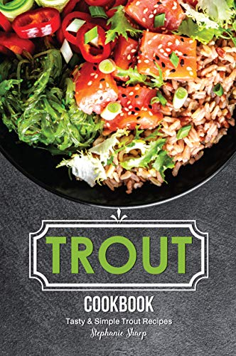 Trout Cookbook: Tasty & Simple Trout Recipes (English Edition) -