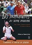 Les monuments du tennis moderne - champions et matchs de légendes