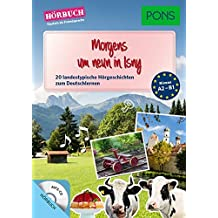 """PONS Hörbuch Deutsch als Fremdsprache """"Morgens um neun in Isny"""" : 20 landestypische Hörgeschichten zum Deutschlernen. Mit MP3-CD (PONS Lektüre in Bildern)"""
