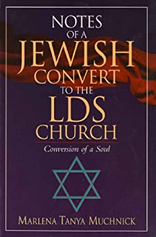 Notes of a Jewish Convert to the LDS Church: Conversion of