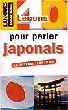40 leçons pour parler japonais - Presses Pocket - 09/10/2000
