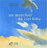Un mouchoir de ciel bleu