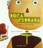 Boca cerrada/ Mouth Closed: El poder de los cuentos/ The Power of Stories
