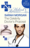 The Celebrity Doctor's Proposal (Mills & Boon Medical)