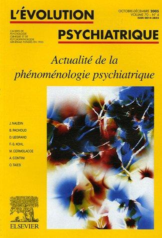 L'volution psychiatrique, N 4 / 2005, Volume : Actualit de la phnomnologie psychiatrique