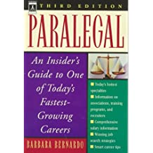 Paralegal: An Insider's Guide to One of Today's Fastest-Growing Careers