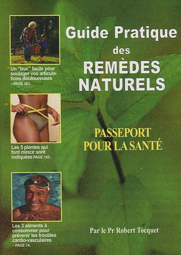 Guide pratique des remèdes naturels : Passeport pour la santé