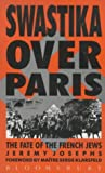Swastika Over Paris: Fate of the French Jews