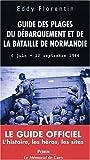 Guide des plages du débarquement et de la bataille de Normandie 6 juin - 12 septembre 1944