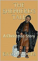 The Shepherd's Tale: A Christmas Story (English Edition)