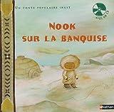 Nook sur la banquise : contes inuits, musique des Inuits | Gabrielli, Chloé. Auteur