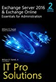 Exchange Server 2016 & Exchange Online: Essentials for Administration, 2nd Edition: IT Pro Solutions for Exchange Server (English Edition)