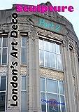 London's Art Deco Sculpture – Part 2 (English Edition)