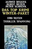 Das Top Krimi Winter Paket: 1590 Seiten Thriller Spannung