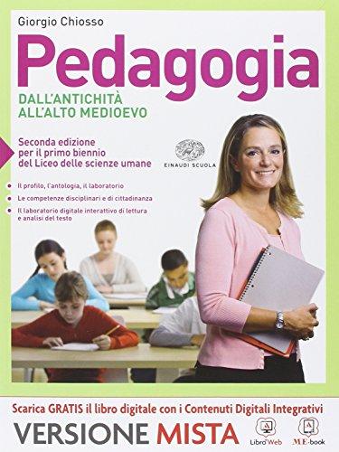 Pedagogia. Dall'antichità all'alto Medioevo. Per i Licei. Con e-book. Con espansione online