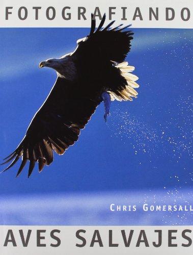 Descargar Libro Fotografiando aves salvajes de Chris Gomersall