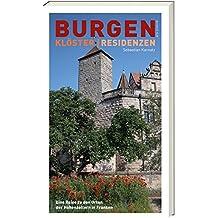 Burgen, Klöster, Residenzen: Eine Reise zu den Orten der Hohenzollern in Franken