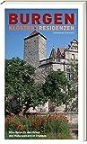Burgen, Klöster, Residenzen: Eine Reise zu den Orten der Hohenzollern in Franken - Sebastian Karnatz
