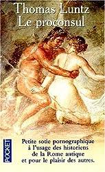 LE PROCONSUL. Petite sotie pornographique à l'usage des historiens de la Rome antique et pour le plaisir des autres