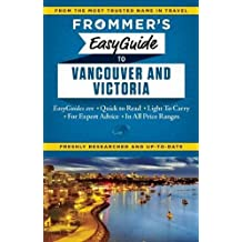 Frommer's EasyGuide to Vancouver and Victoria (Easy Guides)