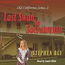 Last Swan of Sacramento: Old California Series, Book 2