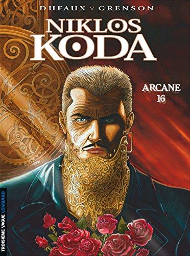 Niklos Koda - tome 9 - Arcane 16 par Dufaux Jean