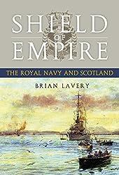 Shield of Empire: The Royal Navy and Scotland