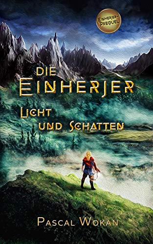 Die Einherjer: Licht und Schatten (Einherjer - Prequel)