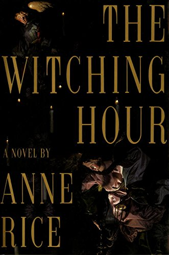 The Witching Hour (Lives of the Mayfair Witches)