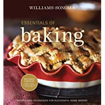 Essentials of Baking: Recipes and Techniques for Succcessful Home Baking (Williams-Sonoma Essentials)