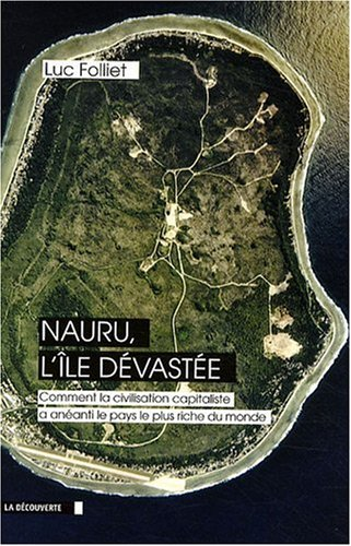 NAURU, L'ILE DEVASTEE par LUC FOLLIET