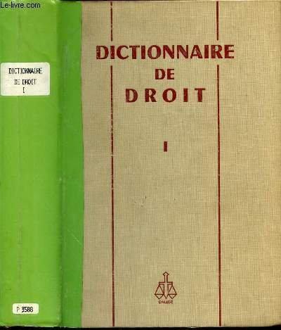 DICTIONNAIRE DE DROIT - TOME 1 / DEUXIEME EDITION MISE A JOUR AU 1 ER JANVIER 1966.