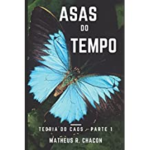 ASAS DO TEMPO (TEORIA DO CAOS, Band 1)