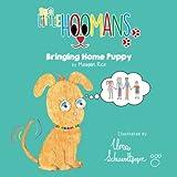 Bringing Home Puppy: Volume 1 (Little Hoomans)