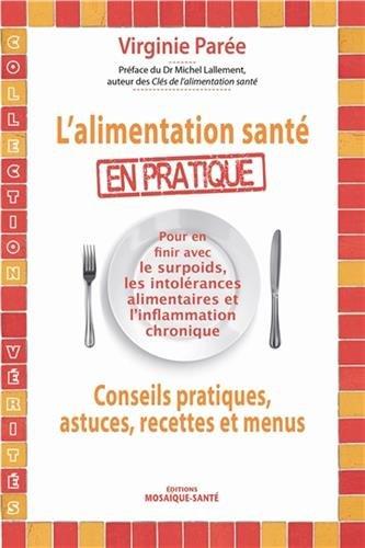 L'alimentation santé en pratique : Conseils pratiques, astuces, recettes et menus