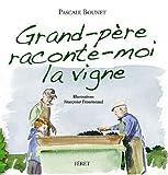 Lire le livre Grand-père raconte-moi vigne gratuit