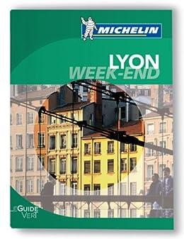 Lyon Guide Vert Week-End Michelin  2012-2013 par [Michelin]