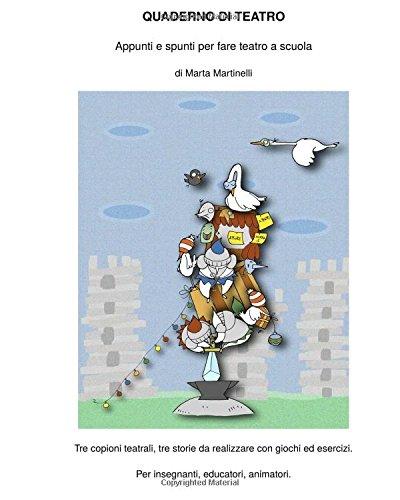 Quaderno di teatro: Appunti e spunti per fare teatro a scuola