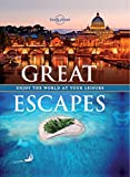 Great Escapes: Experience the World at Your Leisure (Lonely Planet)
